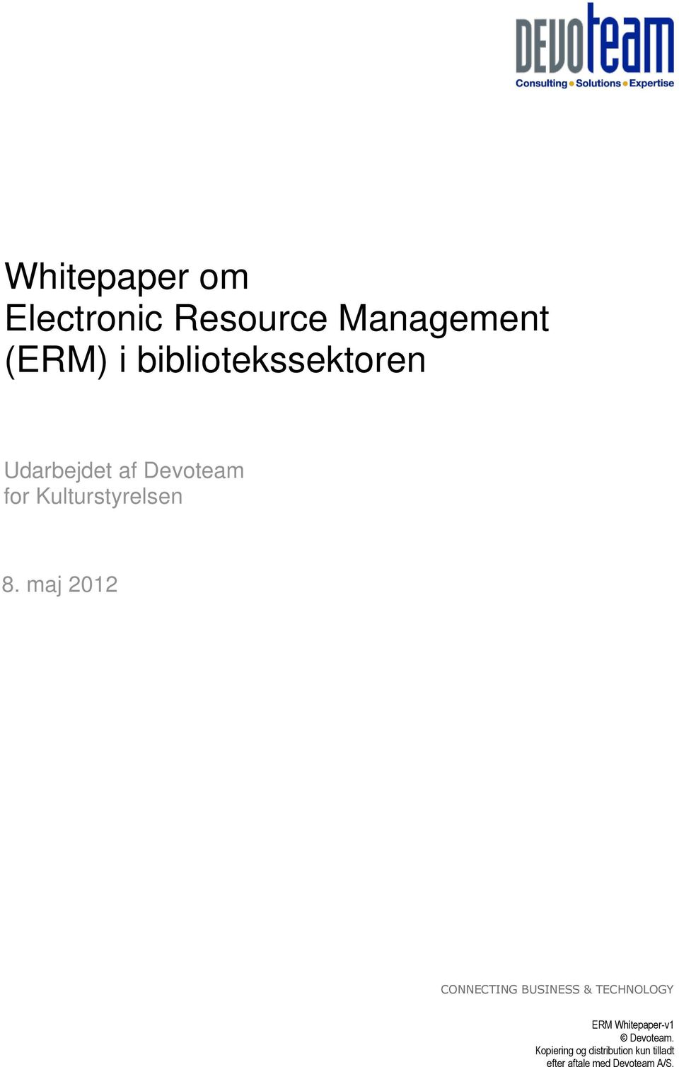 maj 2012 CONNECTING BUSINESS & TECHNOLOGY ERM Whitepaper-v1