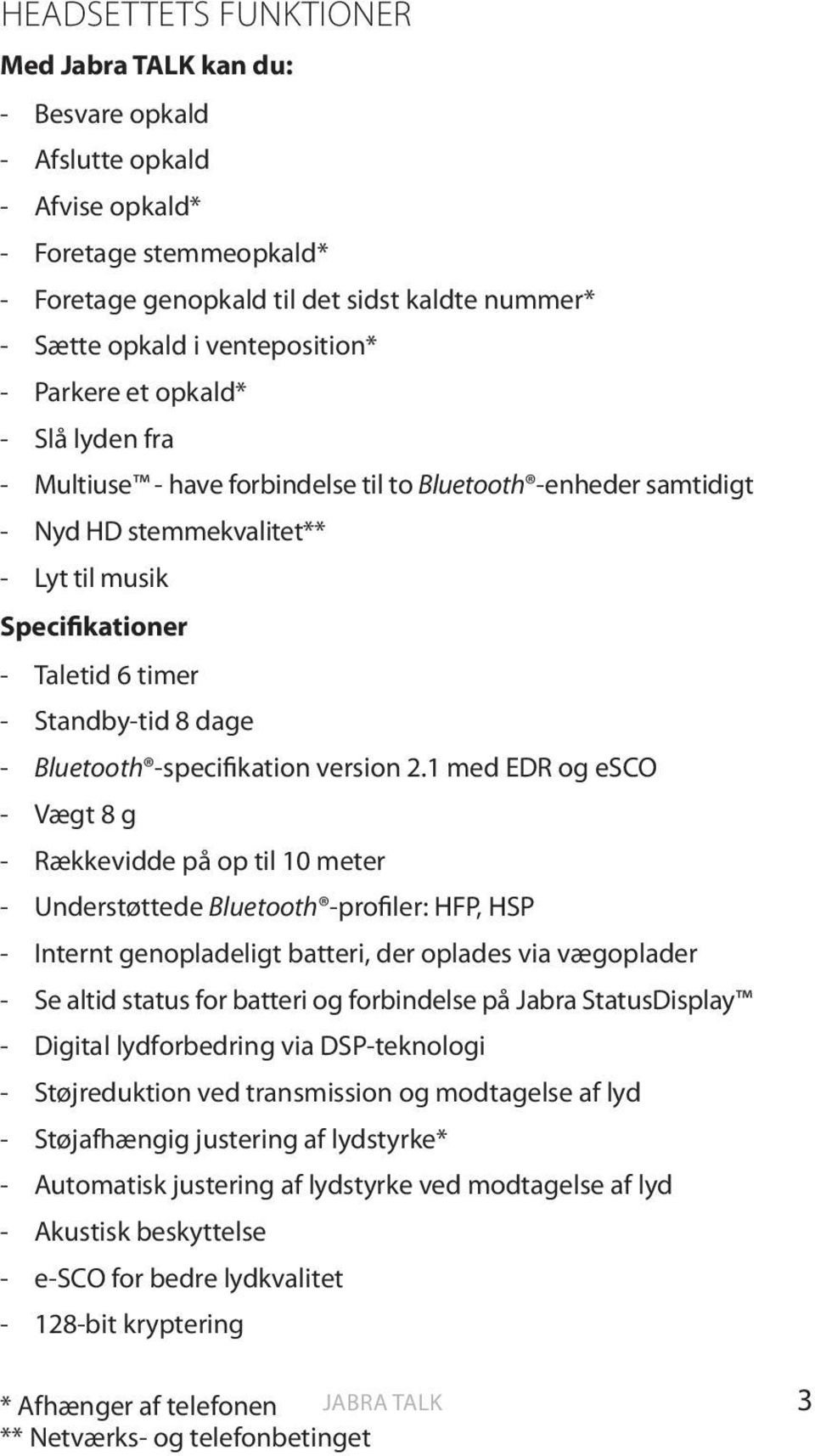 Standby-tid 8 dage - Bluetooth -specifikation version 2.