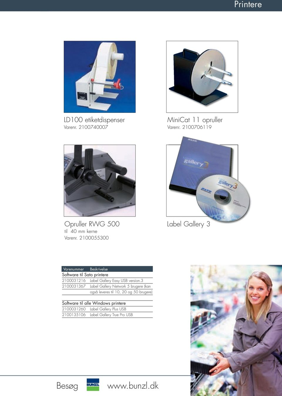 2100055300 Label Gallery 3 Varenummer Beskrivelse Software til Sato printere 2100031216 Label Gallery Easy USB