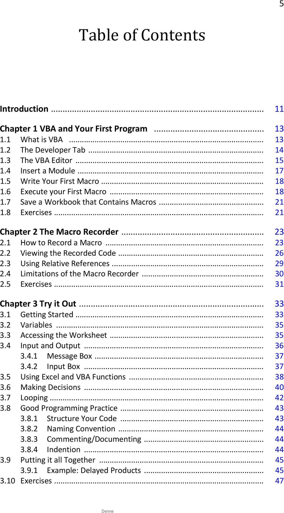.. 26 2.3 Using Relative References... 29 2.4 Limitations of the Macro Recorder... 30 2.5 Exercises... 31 Chapter 3 Try it Out... 33 3.1 Getting Started... 33 3.2 Variables... 35 3.