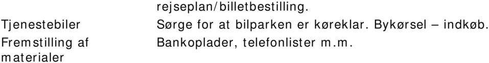 Sørge for at bilparken er køreklar.