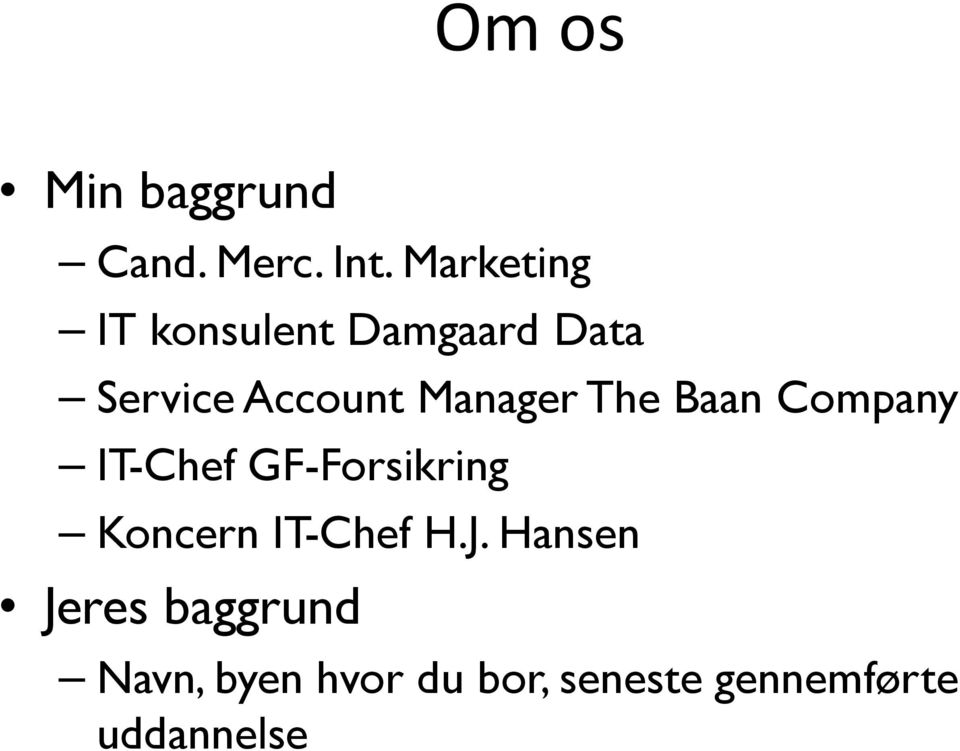 Manager The Baan Company IT-Chef GF-Forsikring Koncern