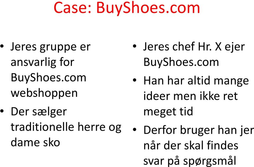 chef Hr. X ejer BuyShoes.