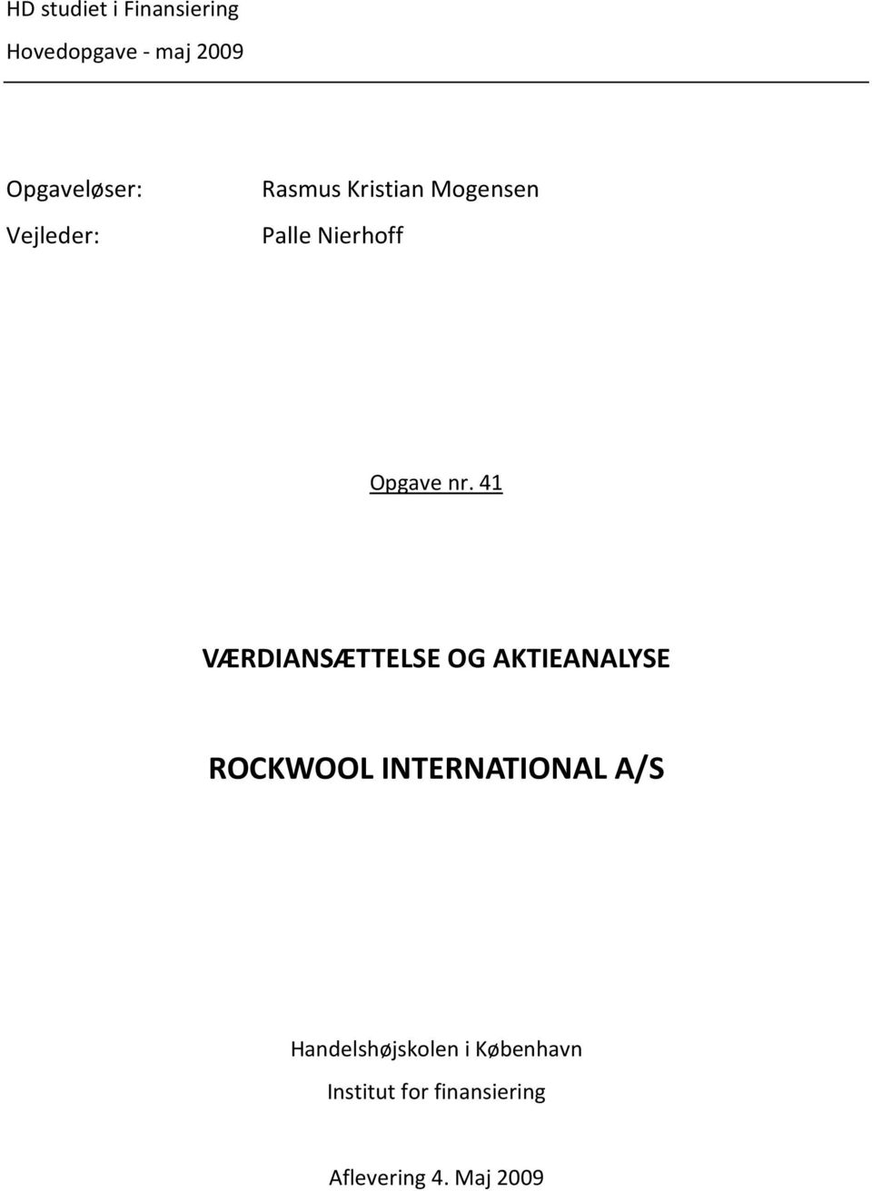 41 VÆRDIANSÆTTELSE OG AKTIEANALYSE ROCKWOOL INTERNATIONAL A/S