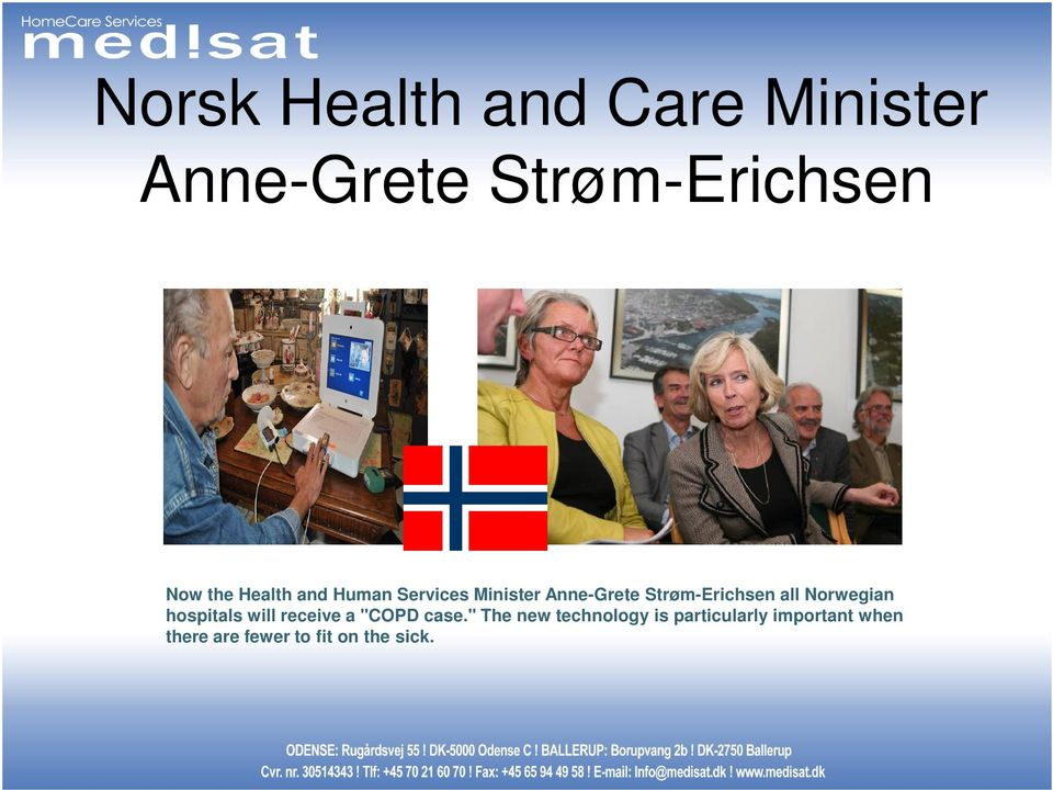 "Norwegian hospitals will receive a ""COPD case."