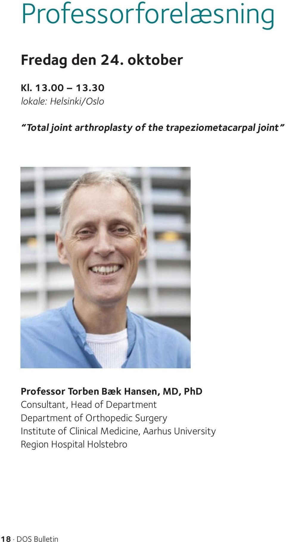 Professor Torben Bæk Hansen, MD, PhD Consultant, Head of Department Department of