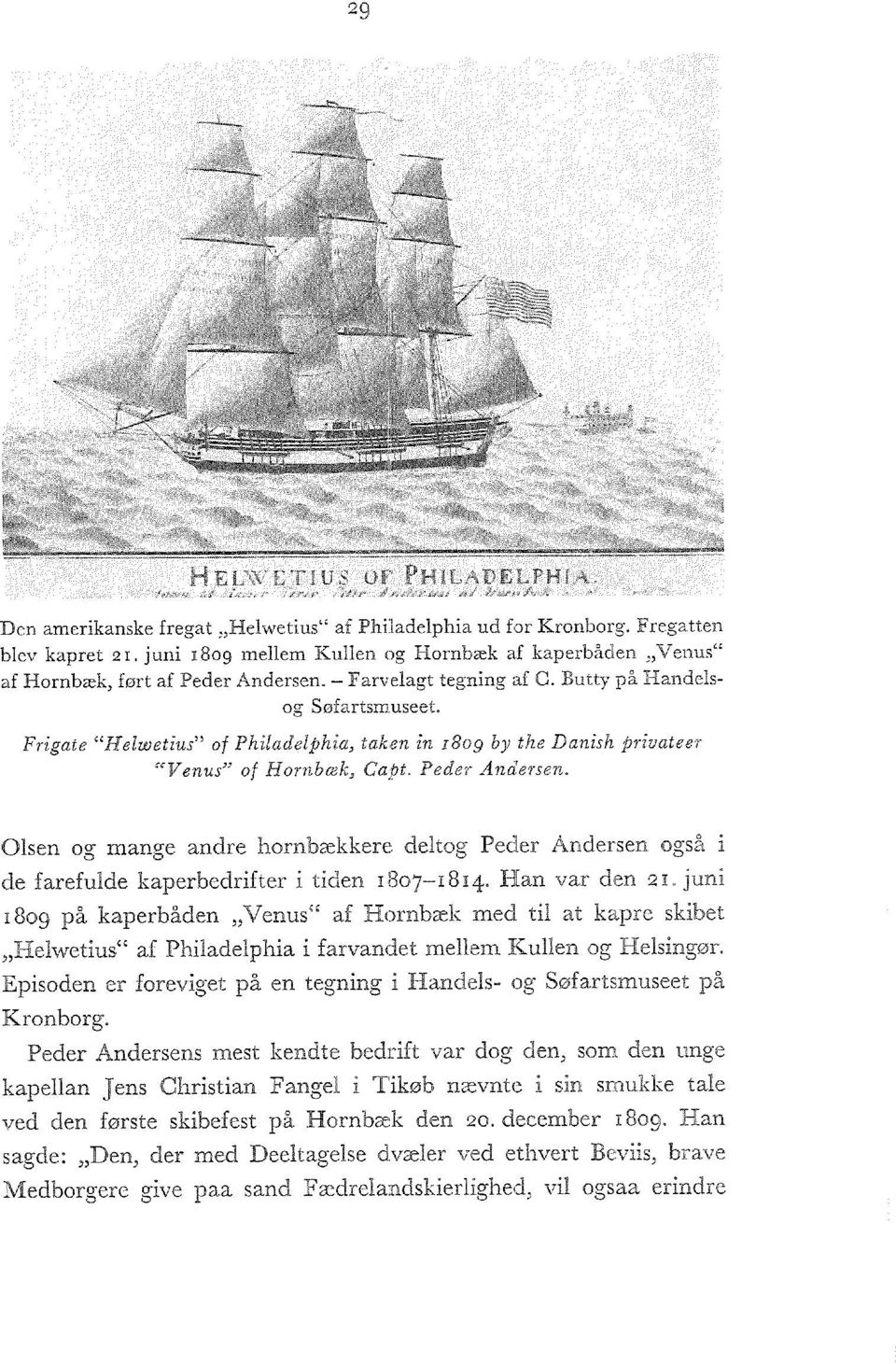 "Frigate ""Helwetius"" of Philadelphia, taken in i8og by the Danish privateer ""Venus"" of Hornbæk, Capt. Peder Andersen."
