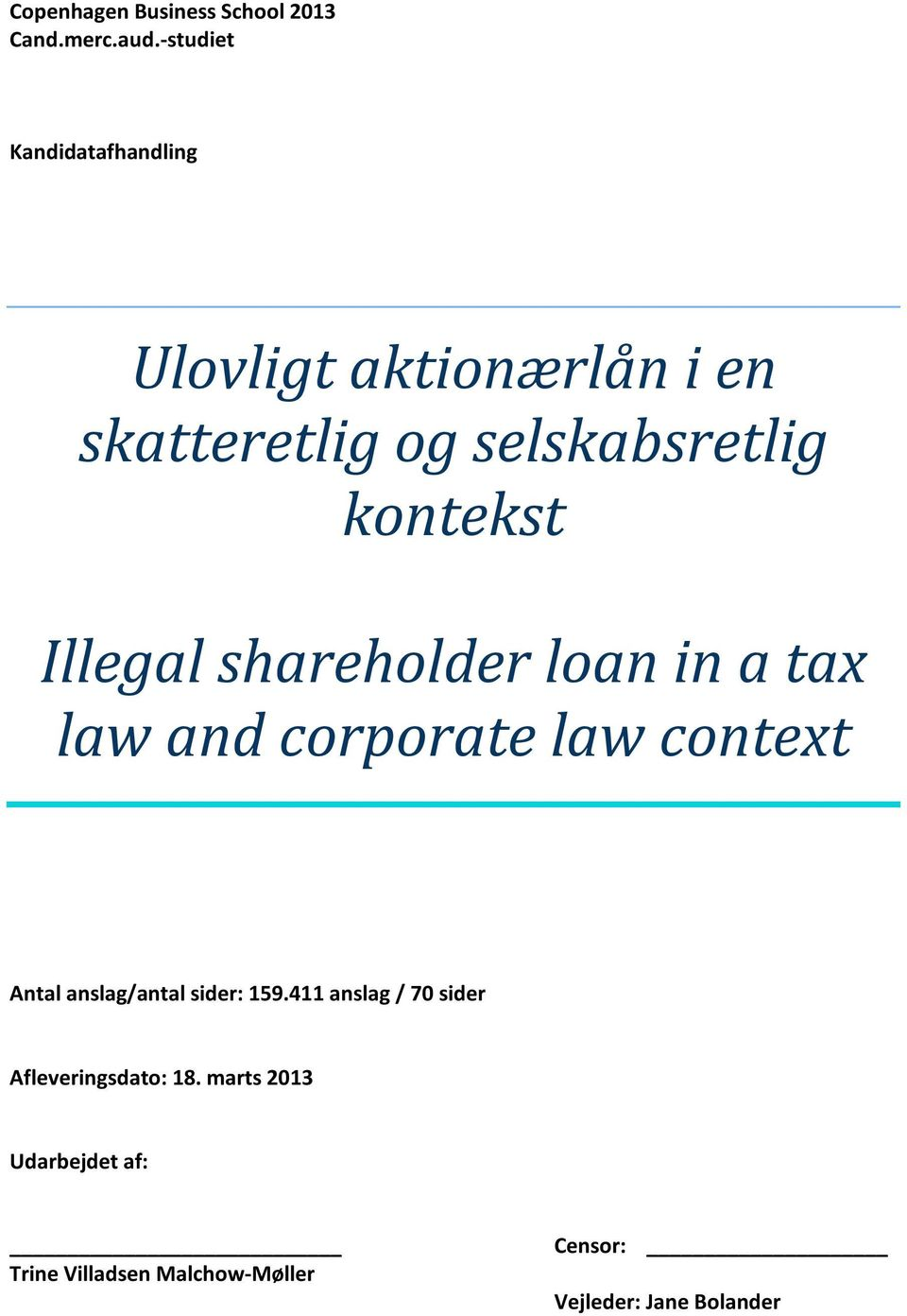 kontekst Illegal shareholder loan in a tax law and corporate law context Antal anslag/antal
