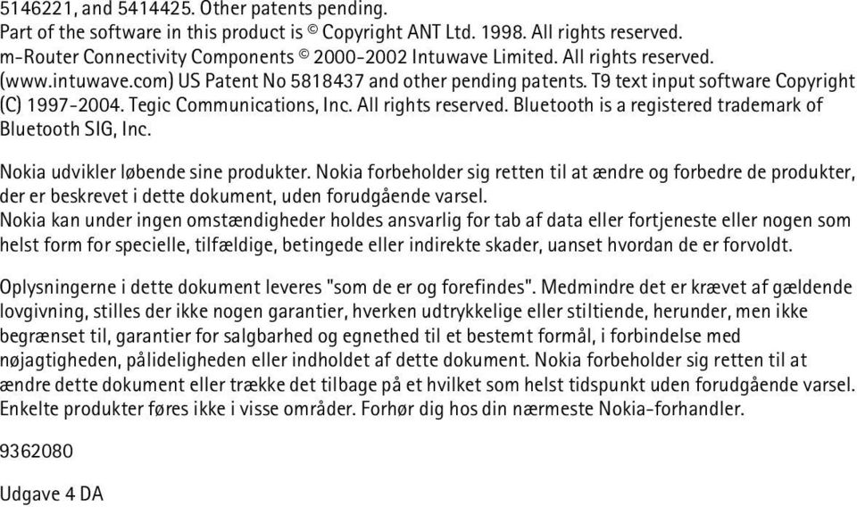 Bluetooth is a registered trademark of Bluetooth SIG, Inc. Nokia udvikler løbende sine produkter.