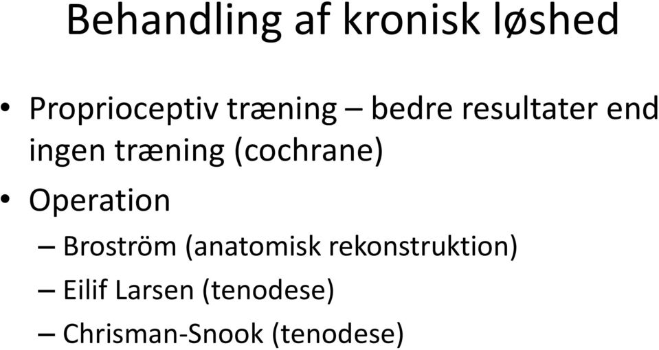 (cochrane) Operation Broström (anatomisk