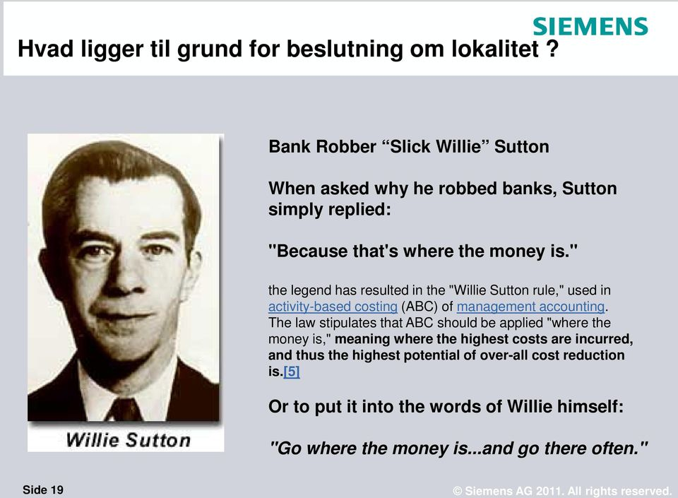 """ the legend has resulted in the ""Willie Sutton rule,"" used in activity-based costing (ABC) of management accounting."
