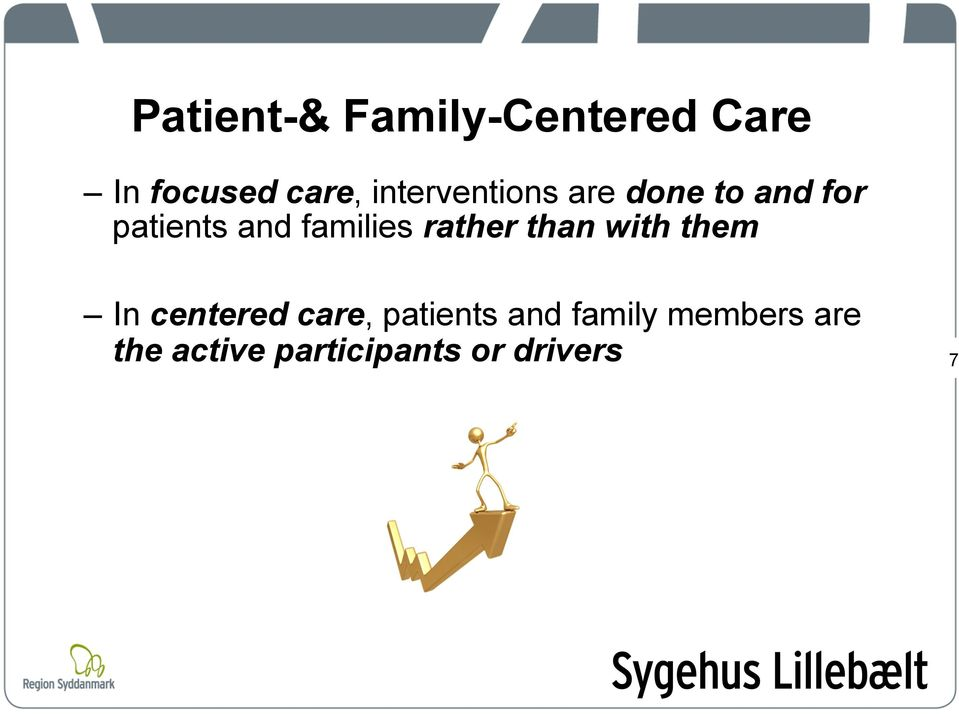 families rather than with them In centered care,
