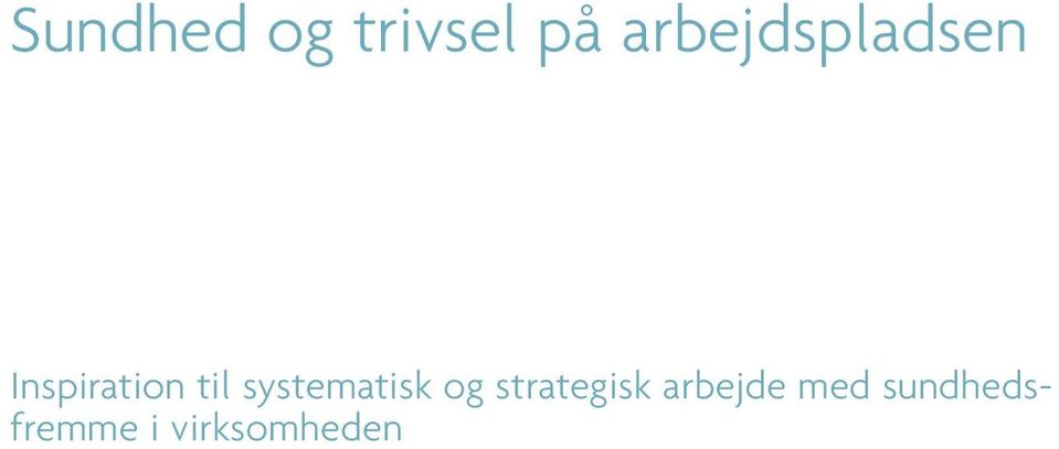 til systematisk og strategisk
