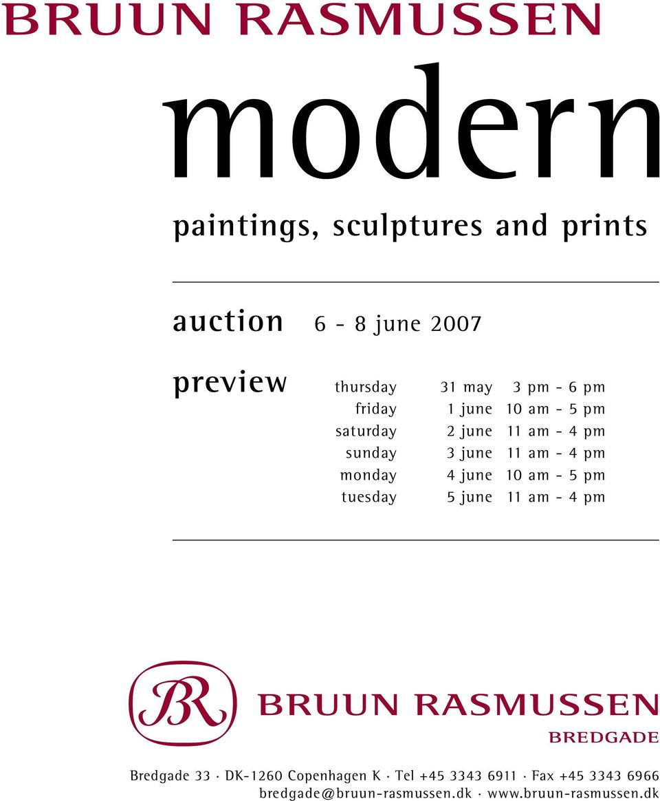 4 pm monday 4 june 10 am - 5 pm tuesday 5 june 11 am - 4 pm Bredgade 33 DK-1260