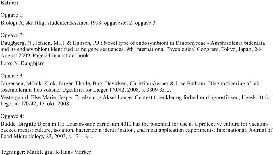9th International Phycological Congress, Tokyo, Japan, 2-8 August 2009. Page 24 in abstract book. Foto: N.