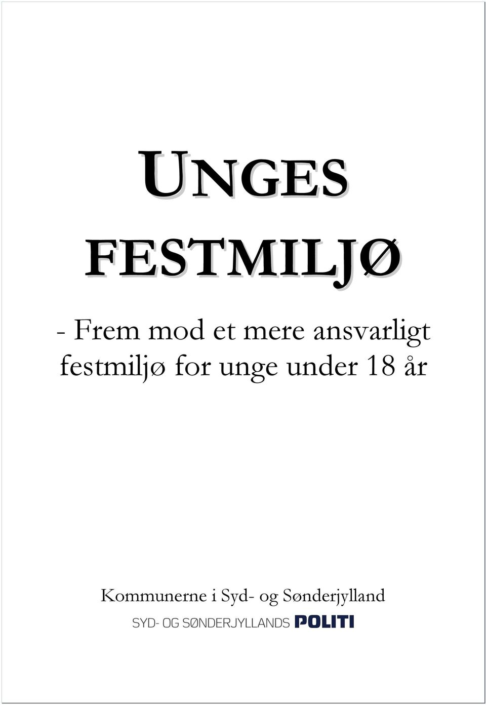 festmiljø for unge under 18