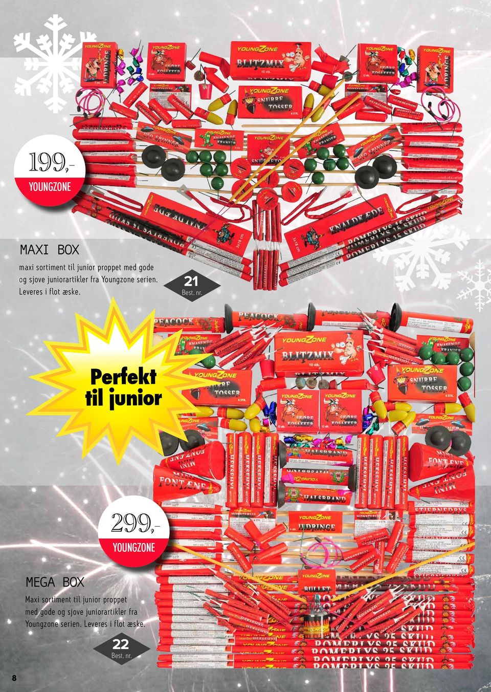 21 Perfekt til junior 199,- 299,- YOUNGZONE MEGA BOX Maxi sortiment til