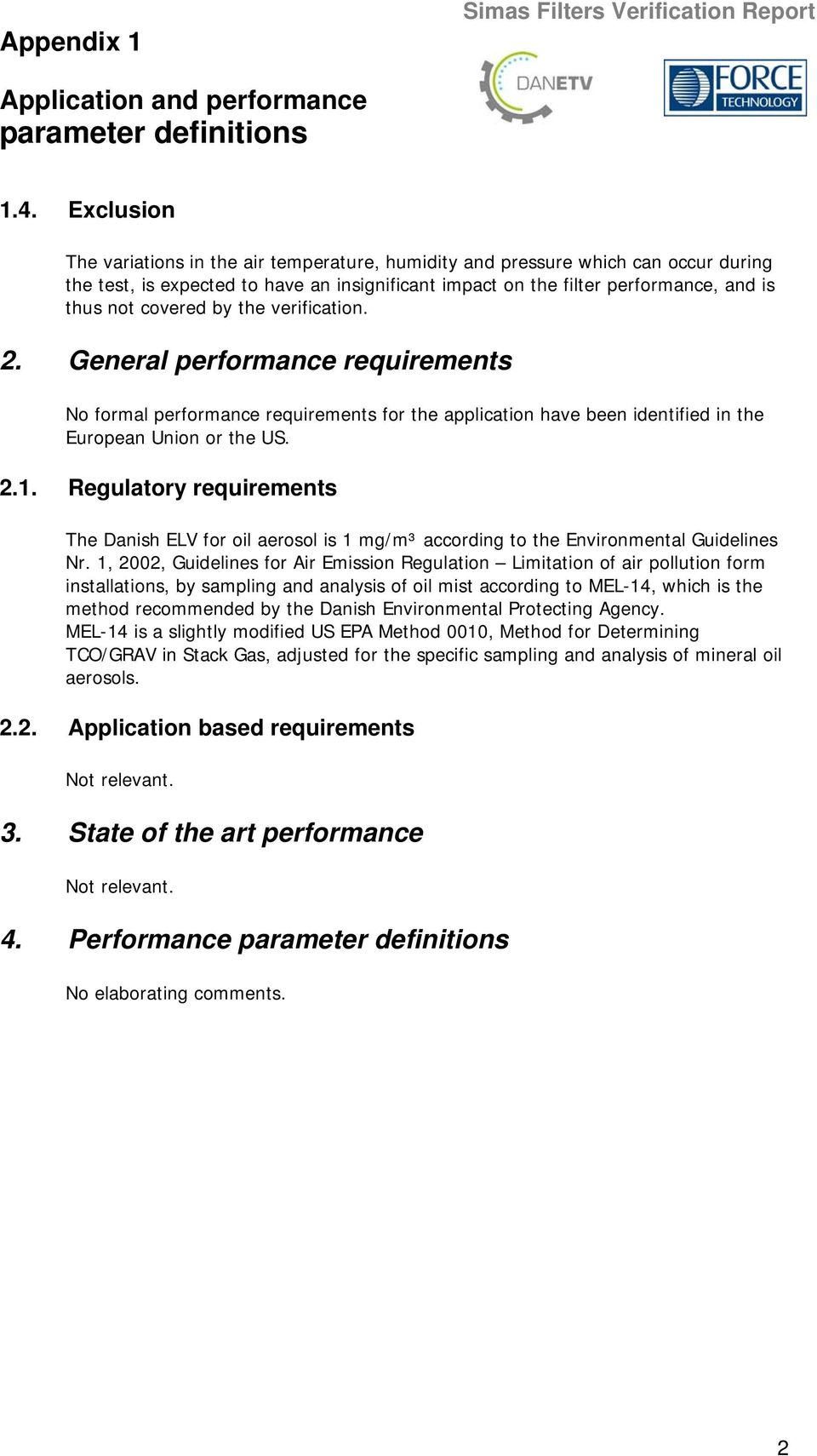 by the verification. 2. General performance requirements No formal performance requirements for the application have been identified in the European Union or the US. 2.1.