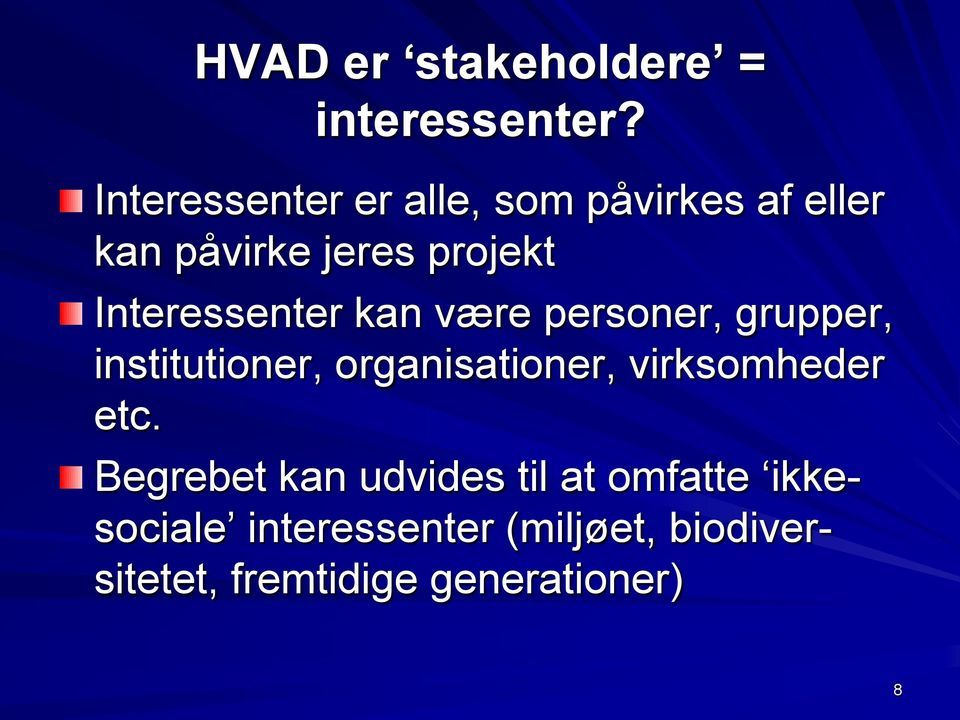 Interessenter kan være personer, grupper, institutioner, organisationer,
