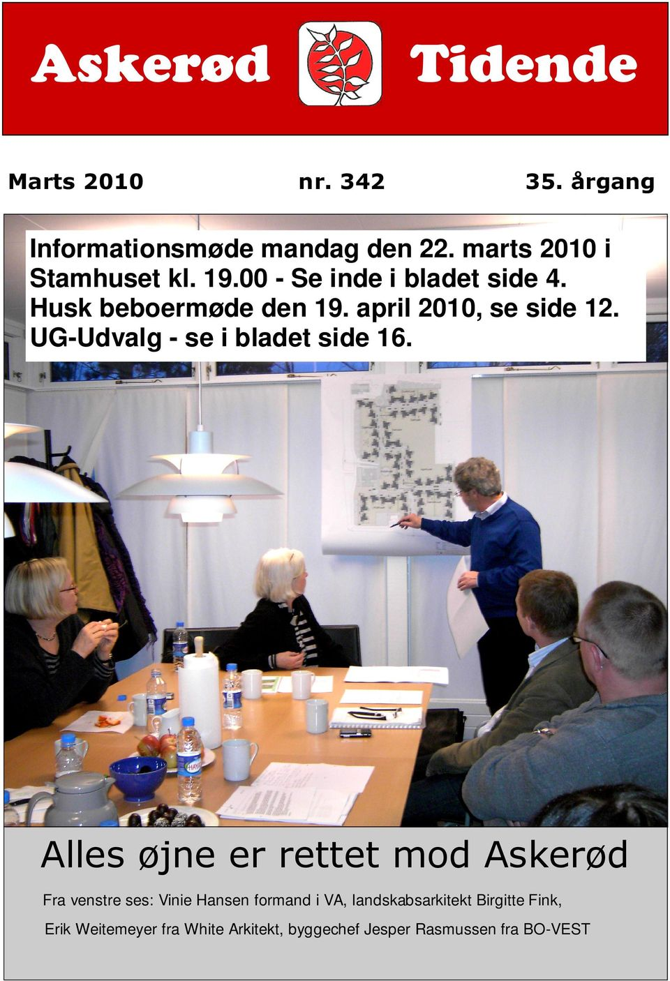 april 2010, se side 12. UG-Udvalg - se i bladet side 16.