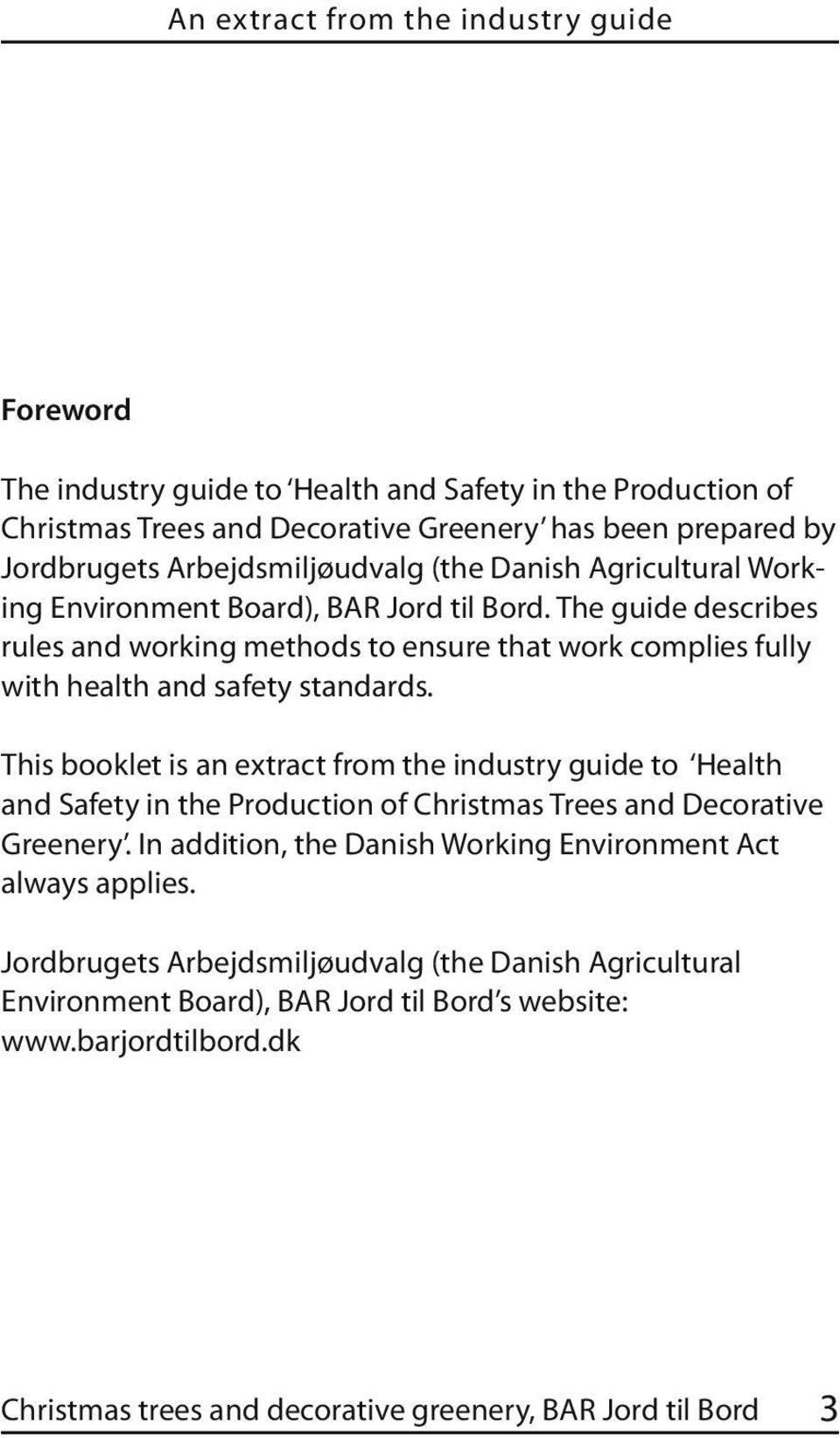 The guide describes rules and working methods to ensure that work complies fully with health and safety standards.