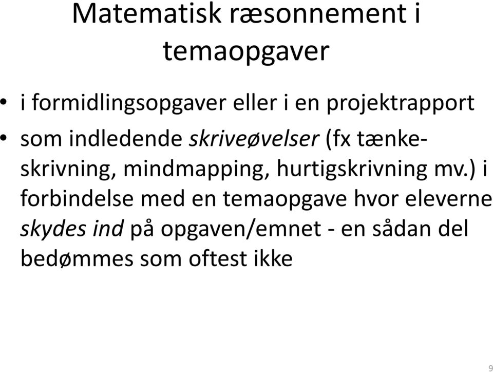 mindmapping, hurtigskrivning mv.