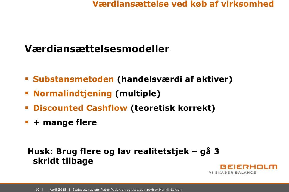 aktiver) Normalindtjening (multiple) Discounted Cashflow