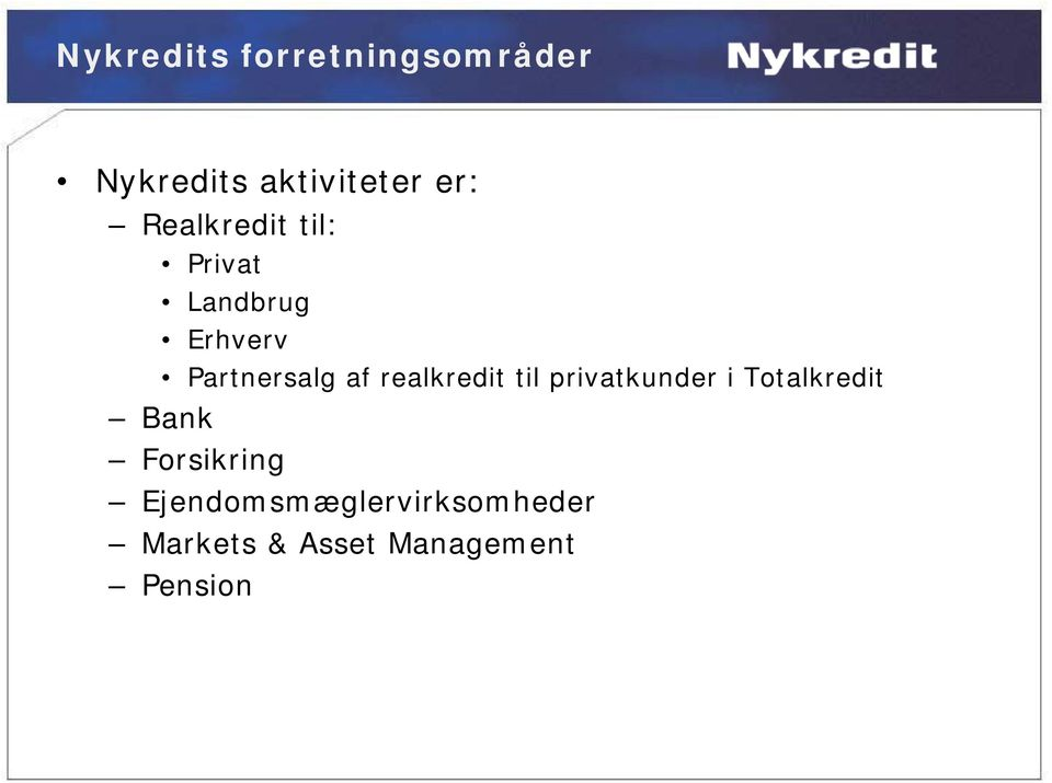 realkredit til privatkunder i Totalkredit Bank Forsikring