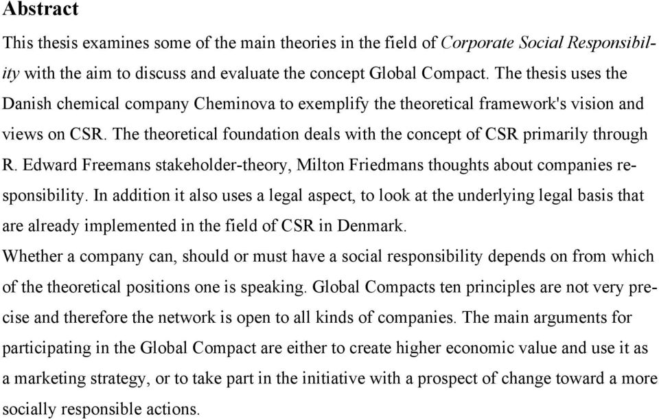 Edward Freemans stakeholder-theory, Milton Friedmans thoughts about companies responsibility.