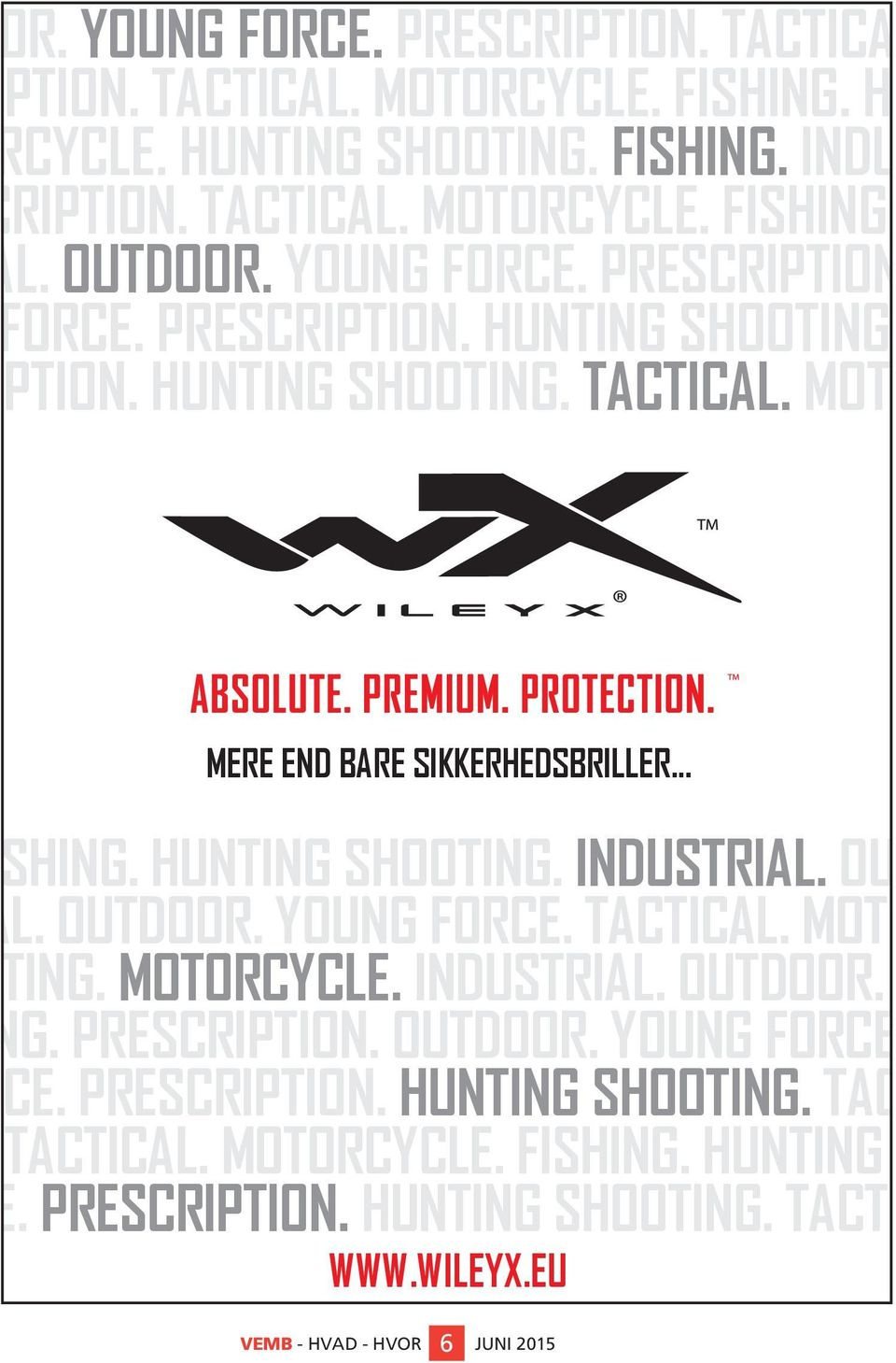 HUNTING SHOOTING. INDUSTRIAL. OUTDO RIAL. OUTDOOR. YOUNG FORCE. TACTICAL. MOTORC OOTING. MOTORCYCLE. INDUSTRIAL. OUTDOOR. YOU OTING. PRESCRIPTION. OUTDOOR. YOUNG FORCE. PR ORCE.