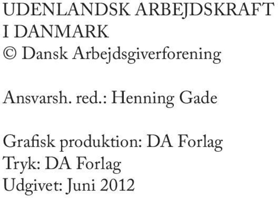 red.: Henning Gade Grafisk produktion:
