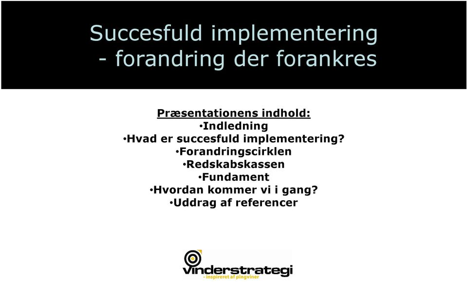succesfuld implementering?