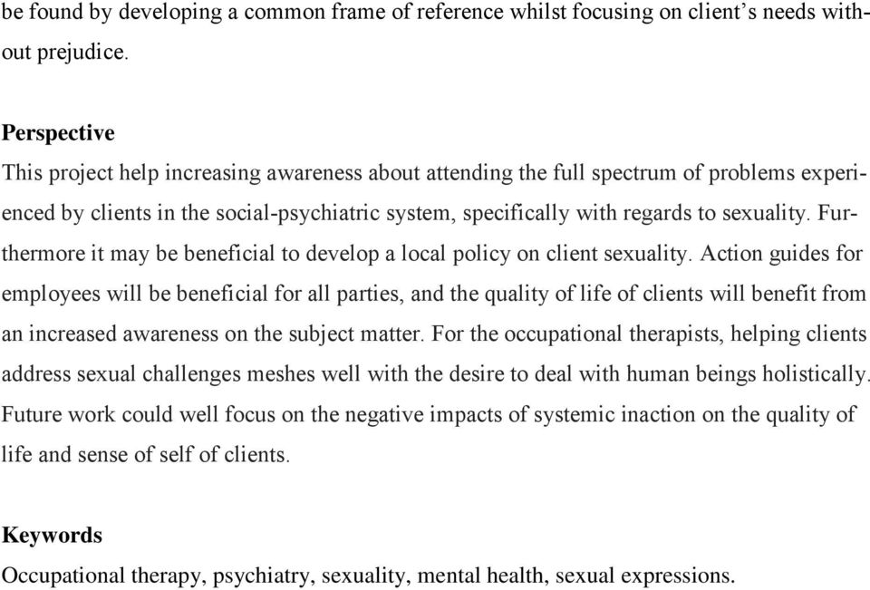 Furthermore it may be beneficial to develop a local policy on client sexuality.