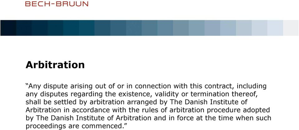 by The Danish Institute of Arbitration in accordance with the rules of arbitration procedure