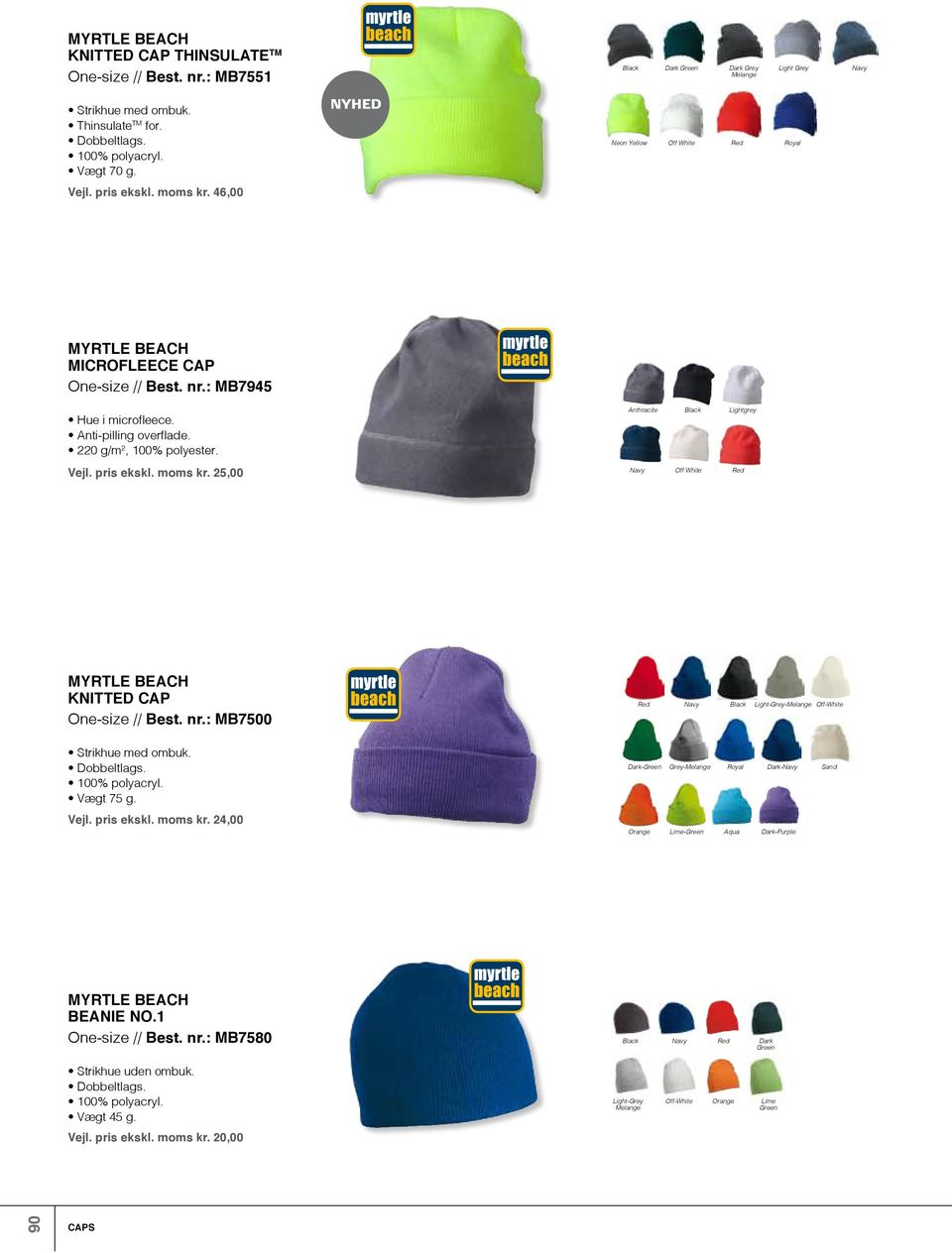pris ekskl. moms kr. 25,00 Off Knitted Cap One-size // Best. nr.: MB7500 Light-Grey-Melange Off- Strikhue med ombuk. Dobbeltlags. 100% polyacryl. Vægt 75 g. Vejl. pris ekskl. moms kr. 24,00 Dark-Green Grey-Melange Royal Dark- Sand Lime-Green Aqua Dark-Purple Beanie No.