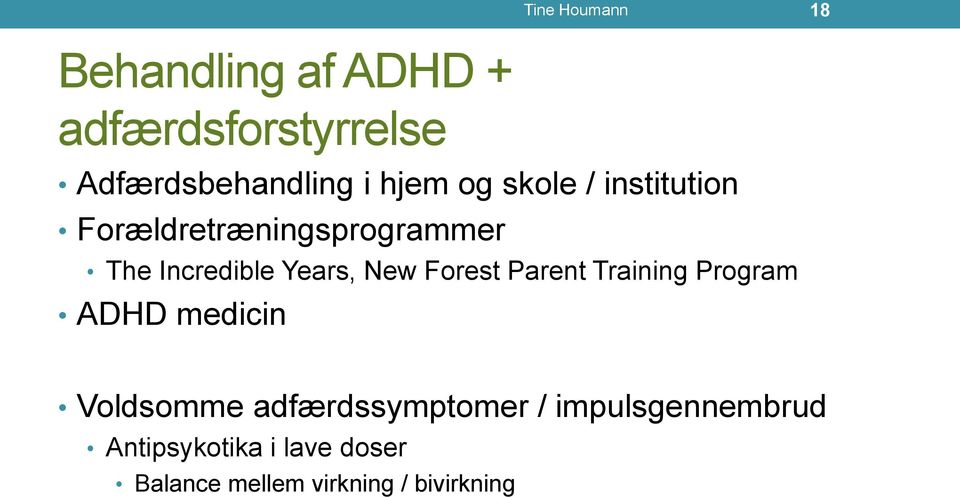 New Forest Parent Training Program ADHD medicin Voldsomme adfærdssymptomer /