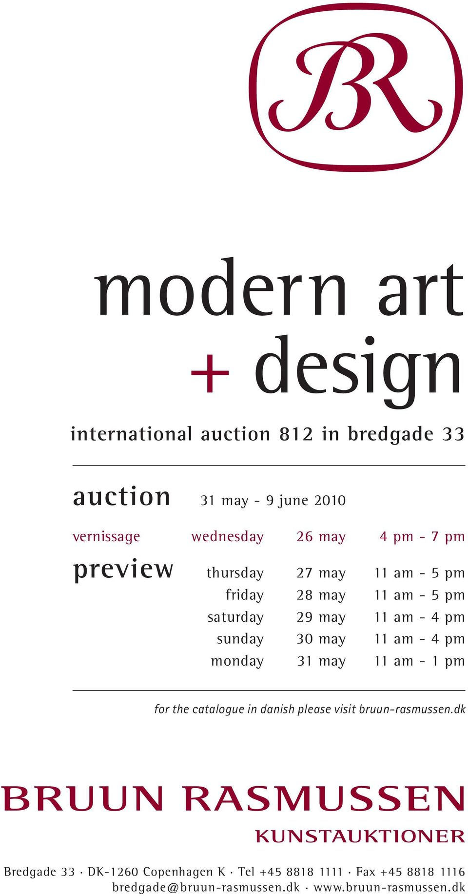 sunday 30 may 11 am - 4 pm monday 31 may 11 am - 1 pm for the catalogue in danish please visit bruun-rasmussen.