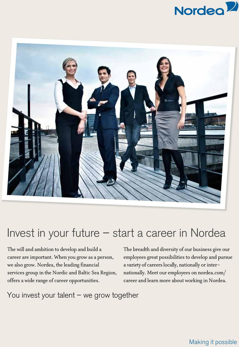 Nordea, the leading financial services group in the Nordic and Baltic Sea Region, offers a wide range of career opportunities.