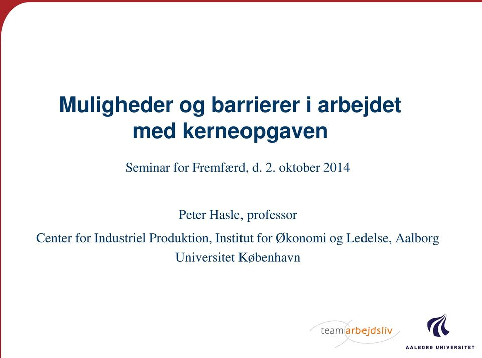 oktober 2014 Peter Hasle, professor Center for