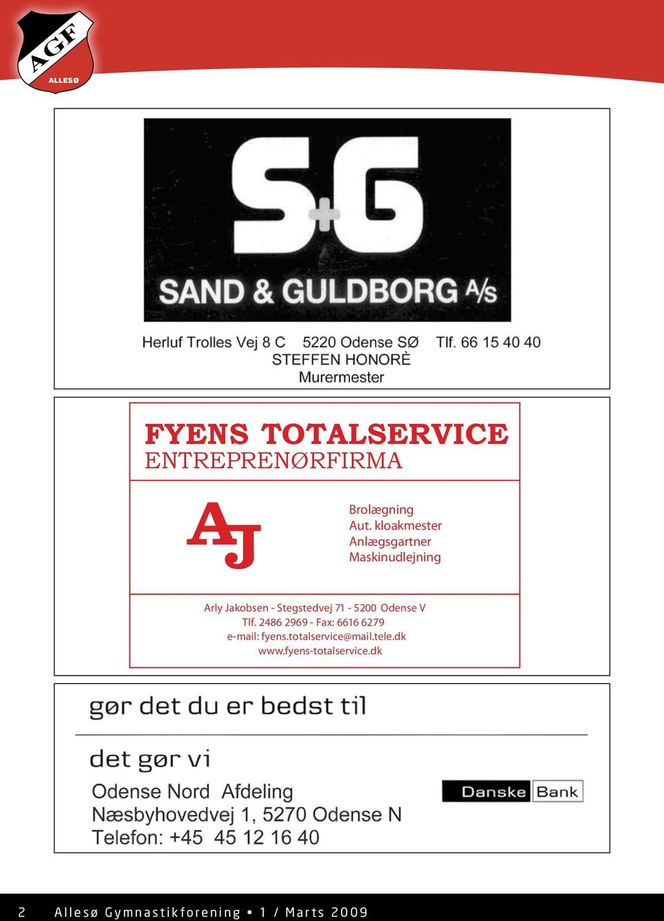 Odense V Tlf. 2486 2969 - Fax: 6616 6279 e-mail: fyens.totalservice@mail.tele.