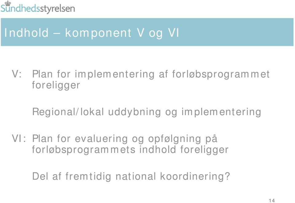 implementering VI: Plan for evaluering og opfølgning på