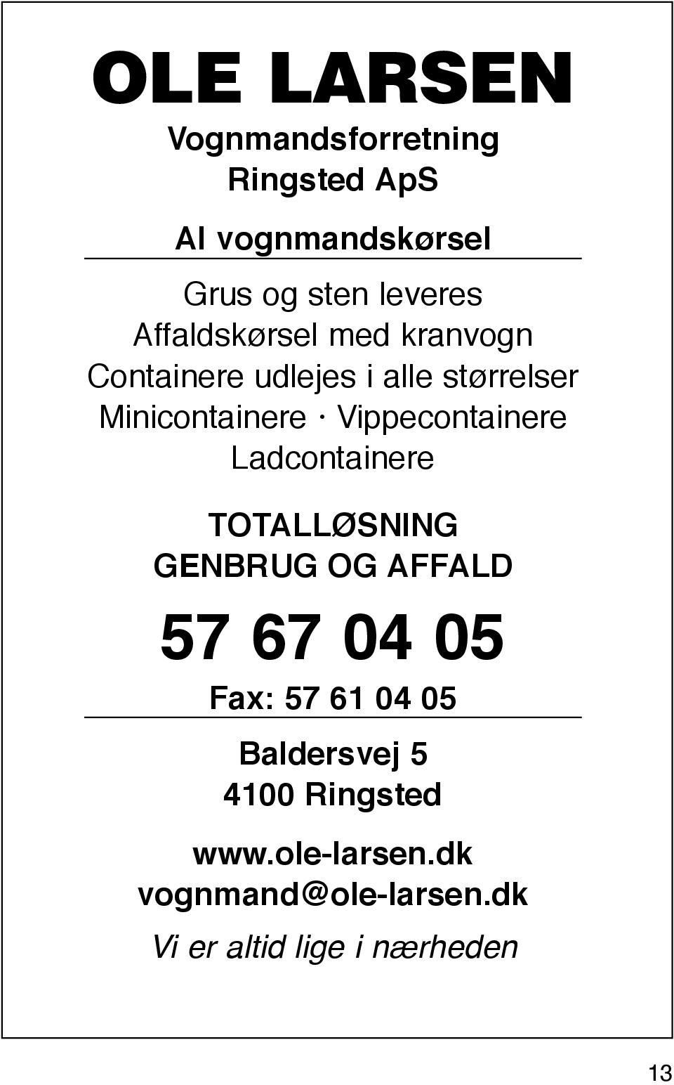 Vippecontainere Ladcontainere Totalløsning Genbrug og affald 57 67 04 05 Fax: 57 61 04