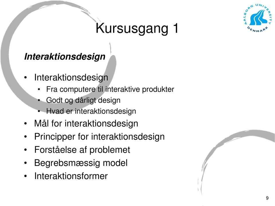 interaktionsdesign Mål for interaktionsdesign Principper for