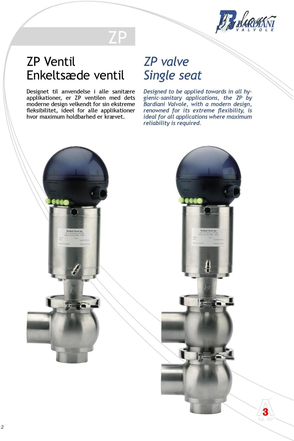 ZP valve Single seat esigned to be applied towards in all hygienic-sanitary applications, the ZP by Bardiani Valvole,
