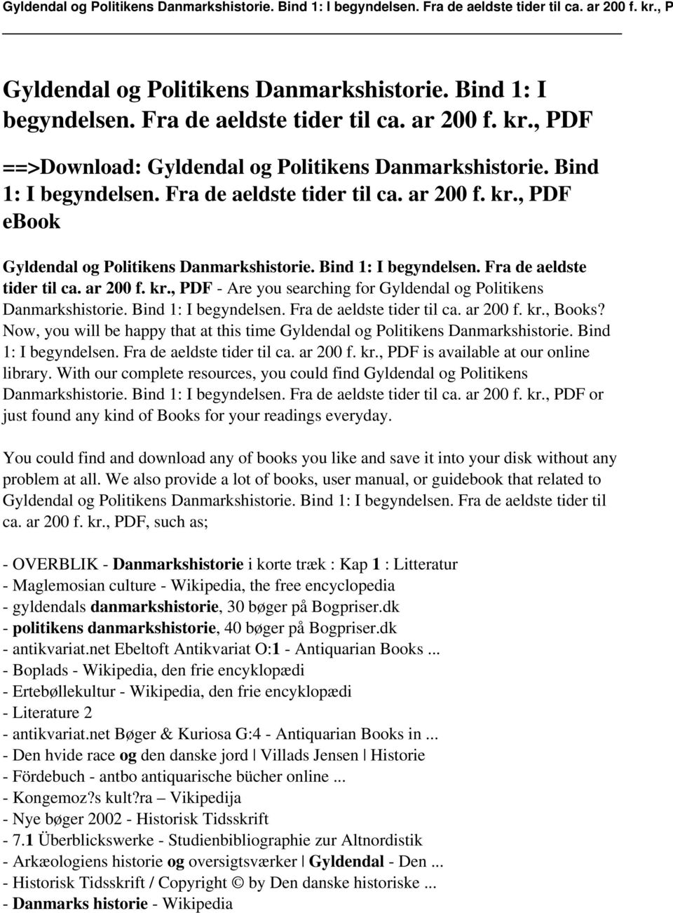 Now, you will be happy that at this time Gyldendal og Politikens Danmarkshistorie. Bind 1: I begyndelsen. Fra de aeldste tider til ca. ar 200 f. kr., PDF is available at our online library.