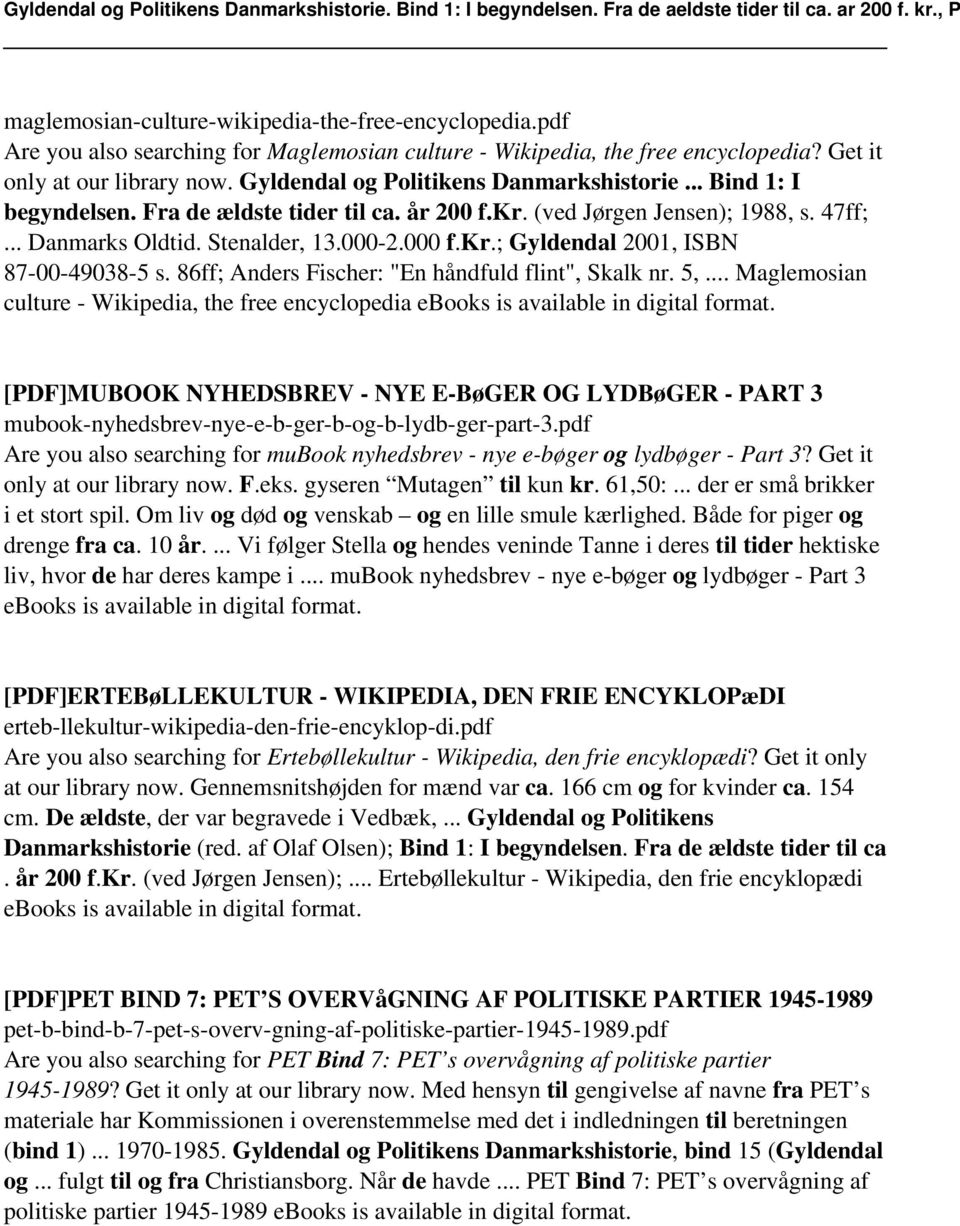 "86ff; Anders Fischer: ""En håndfuld flint"", Skalk nr. 5,... Maglemosian culture - Wikipedia, the free encyclopedia ebooks is available in digital format."