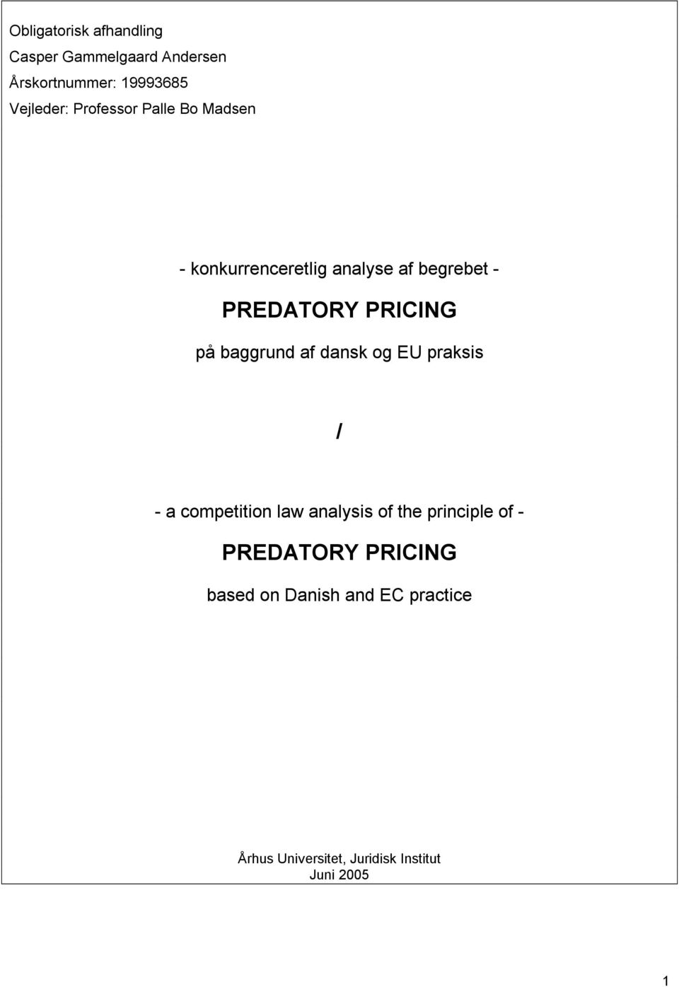 baggrund af dansk og EU praksis / - a competition law analysis of the principle of -