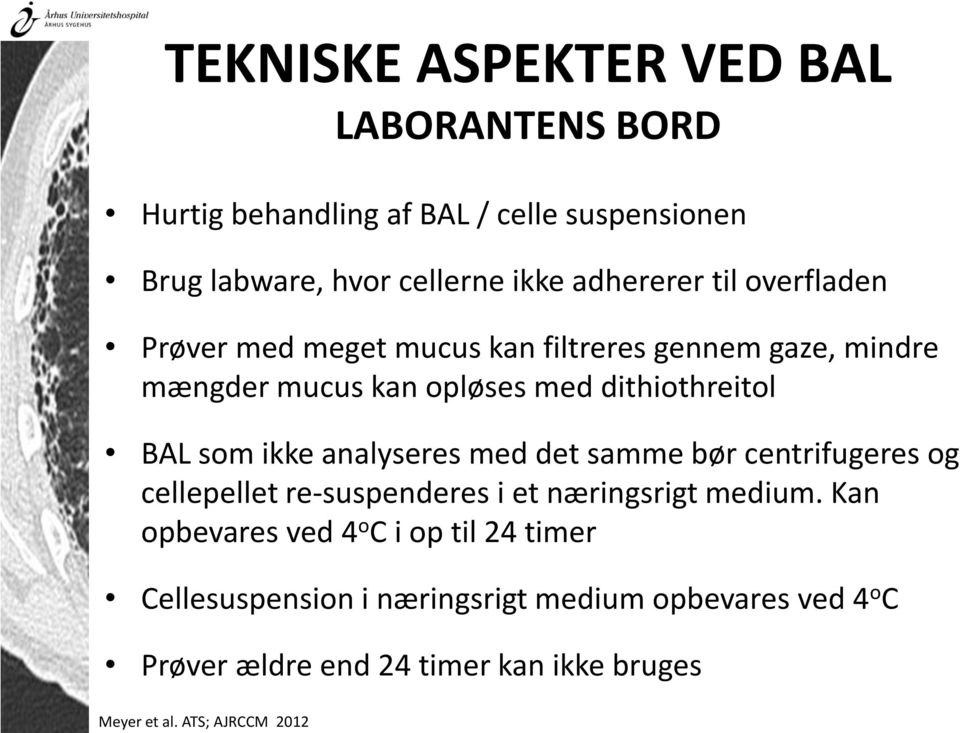 analyseres med det samme bør centrifugeres og cellepellet re-suspenderes i et næringsrigt medium.