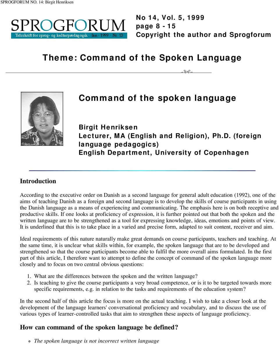 (foreign language pedagogics) English Department, University of Copenhagen Introduction According to the executive order on Danish as a second language for general adult education (1992), one of the