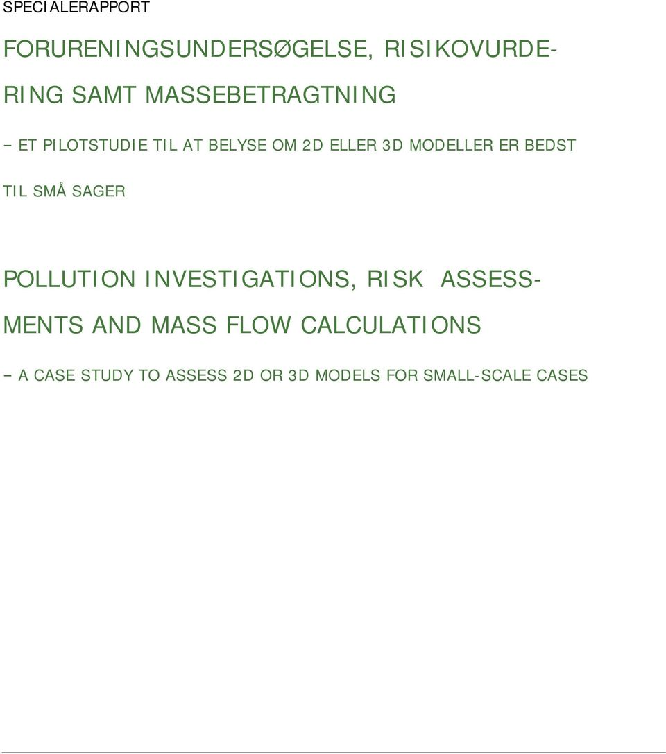 BEDST TIL SMÅ SAGER POLLUTION INVESTIGATIONS, RISK ASSESS- MENTS AND